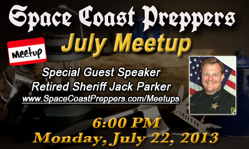Space Coast Preppers.com is Proud to announce our July Meetup!